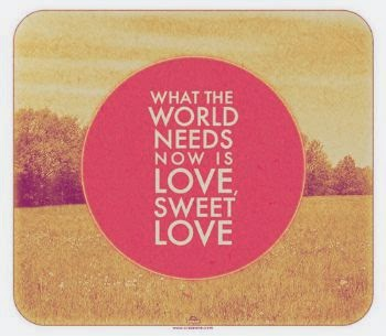 What the World Needs Now, Is Love, Sweet Love